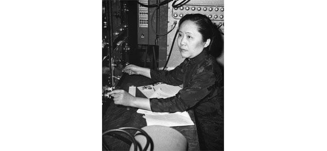 "Dr Chien-Shiung Wu – ""First Lady of Physics"""