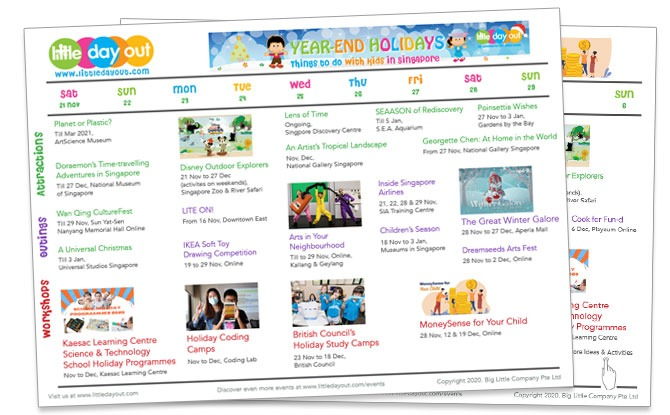 The November-December school holidays 2020 in Singapore are here! And with the vast majority of us here in Singapore, we may be wondering what there is to do in Singapore with during the six week break from 21 November to 3 January 2020. Here's a handy, week-by-week guide to the November December school holidays 2020 in Singapore with various ideas of things to do in Singapore with kids. Use it to plan out your holidays and get ideas of events, outings and other things to do in Singapore. Activities during the November and December school holidays 2020 in Singapore Choose from online programmes specially tailored for families, or onsite activities taking place at the museum. If you are looking for meaningful and engaging workshops and holiday programmes check out camps such as Kaesac Learning Centre's Science camps, Coding Lab's holiday coding camps, British Council's Holiday Study Camps and the Music Scientist's fun holiday progammes. Parents have a free workshop that they can attend too – MoneySense for Your Child – where you can learn how to impact good financial habits to little ones. At the Attractions Want to plan a day out at the attractions with kids during the November December school holidays? How about getting into the festive spirit at Gardens by the Bay or rediscovering what Jurong Bird Park has to offer. A great deal for the 2020 holidays is the discounted tickets to Singapore Zoo AND River Safari! Enjoy BIG 50% savings! Guide To The November-December School Holidays 2020 In Singapore To get an overview of the many activities that are in store this holidays, download our FREE week-by-week guide to events and activities. To keep in touch with all the latest places and activities around Singapore, be sure to sign up for our weekly enewsletter as we bring you inspiration for the holidays and beyond. Download Little Day Out's Guide To The November-December School Holidays 2020 In Singapore