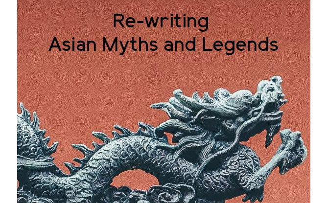 Rewriting Asian Myths and Legends