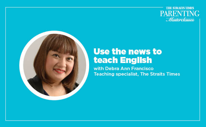 Straits Times Parenting Masterclasses: Using the News to Teach English