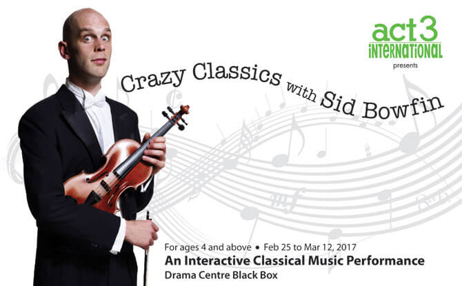 ACT 3 International Presents 'Crazy Classics with Sid Bowfin'