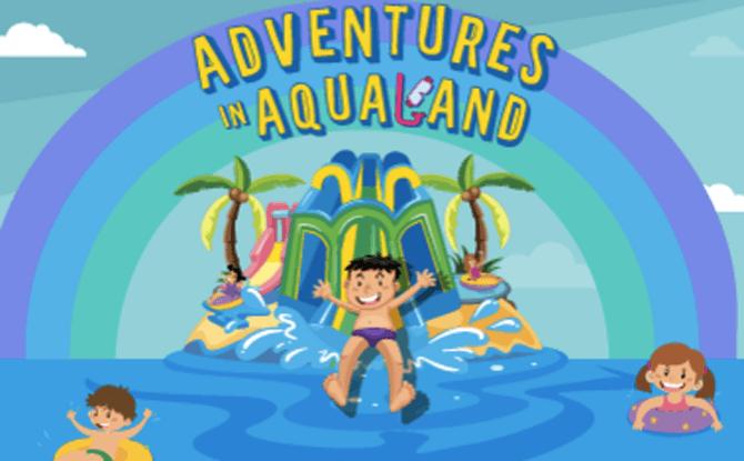 Adventures In Aqualand!