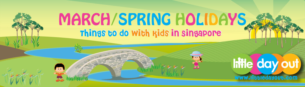 Amazing List of March School Holiday 2019 Activities with Kids in Singapore