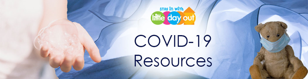 Little Day Out's COVID-19 Resources