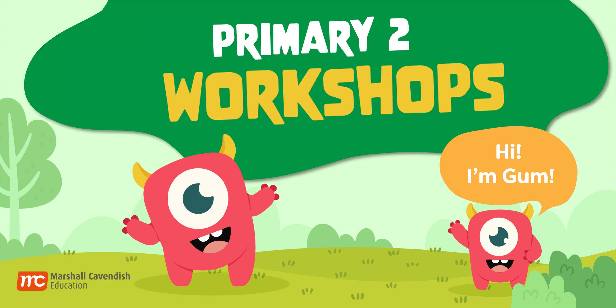 Primary 2 Workshops