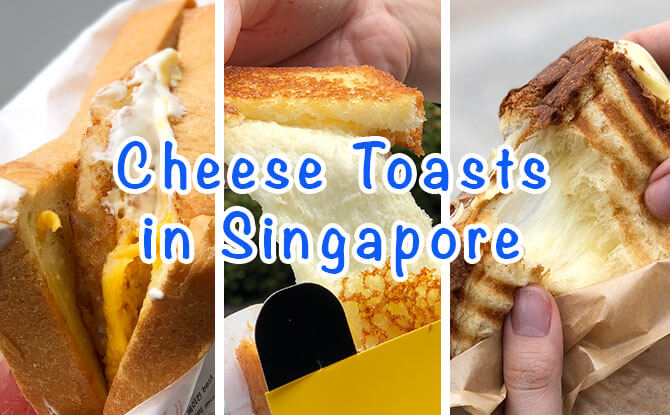 We Tried Three: Cheese Toasts In Singapore