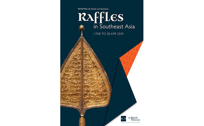 Raffles In Southeast Asia: Revisiting The Scholar And Statesman Exhibition At ACM Opens 1 February 2019