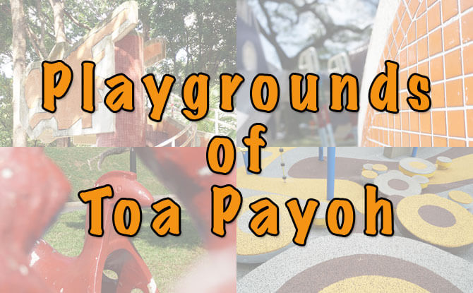 The Playgrounds of Toa Payoh: From Yesterday To Today