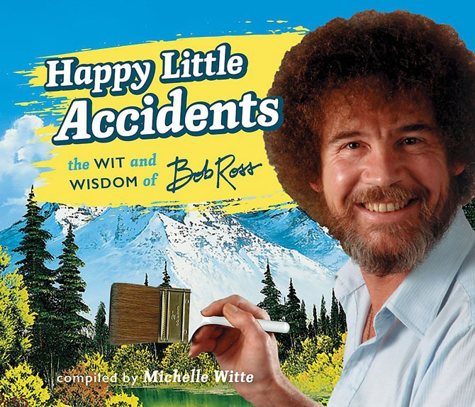 Happy Little Accidents: The Wit & Wisdom of Bob Ross Hardcover