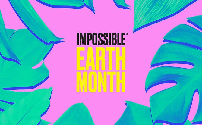 Impossible Foods for Earth Month