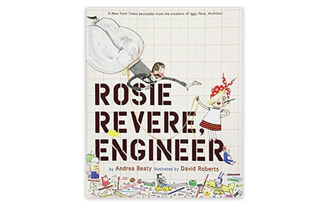 Rosie Revere Engineer by Andrea Beaty